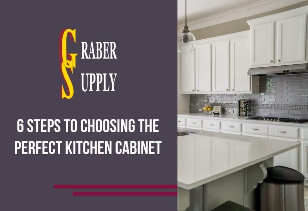 6 Steps To Choosing The Perfect Kitchen Cabinet 2
