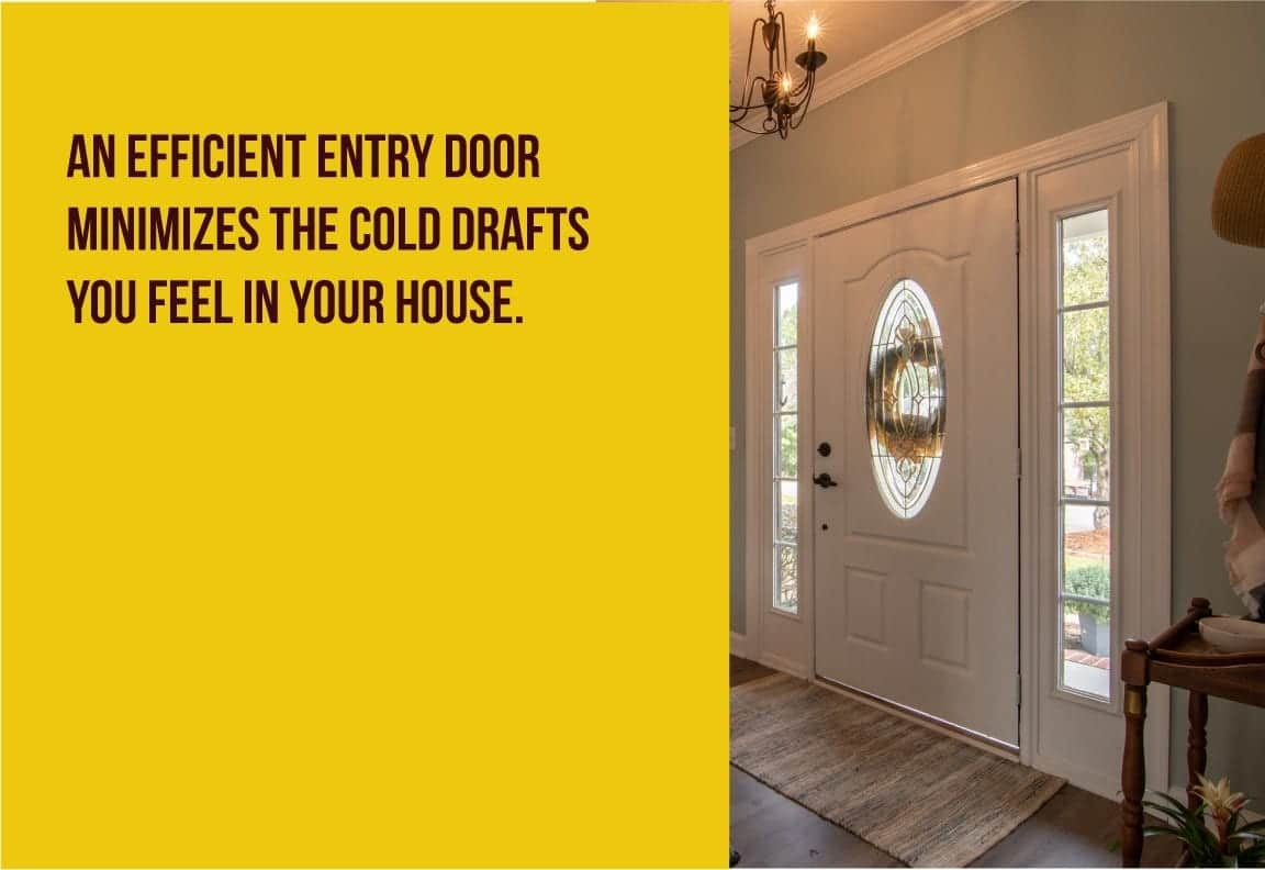efficient entry door minimizes cold drafts