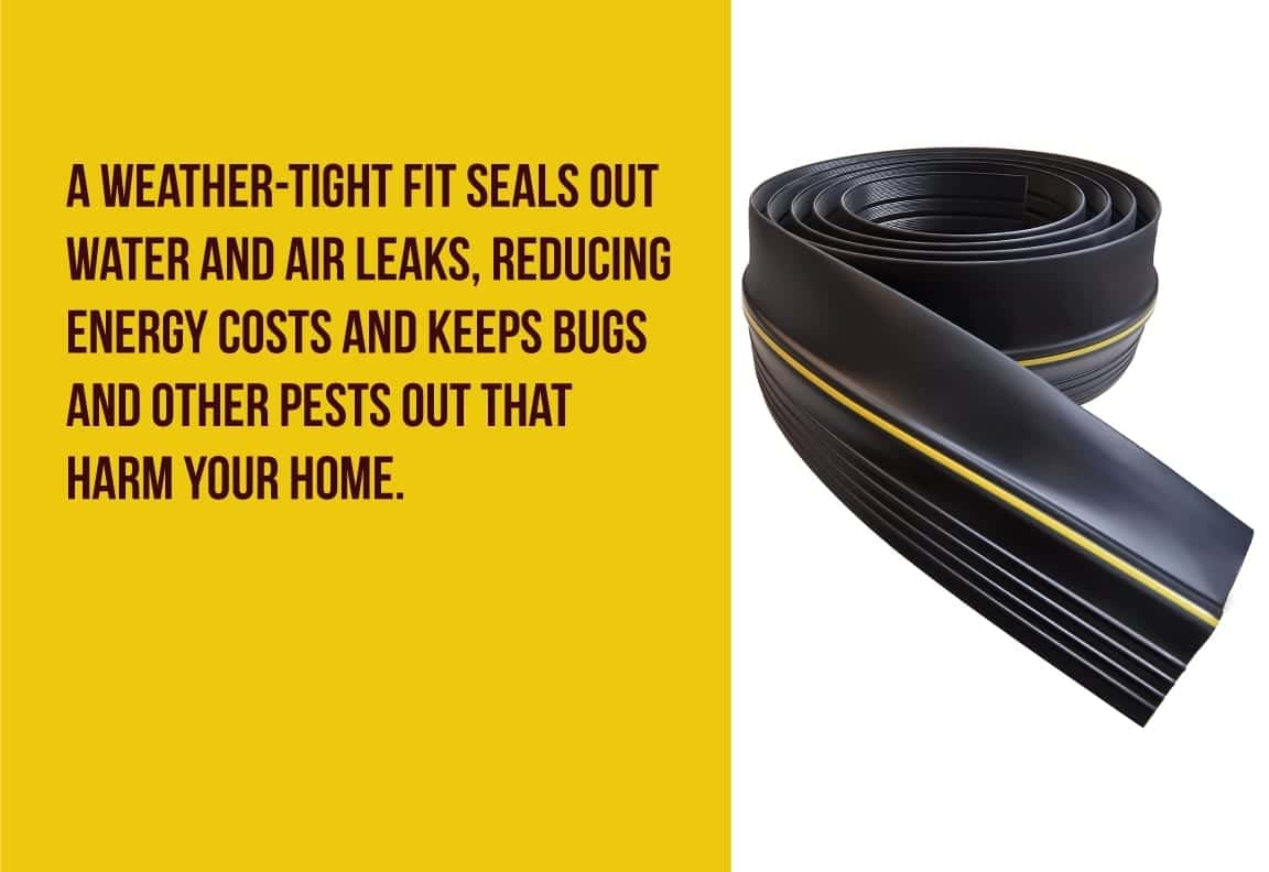 a weather-tight seal keeps out water and air leaks