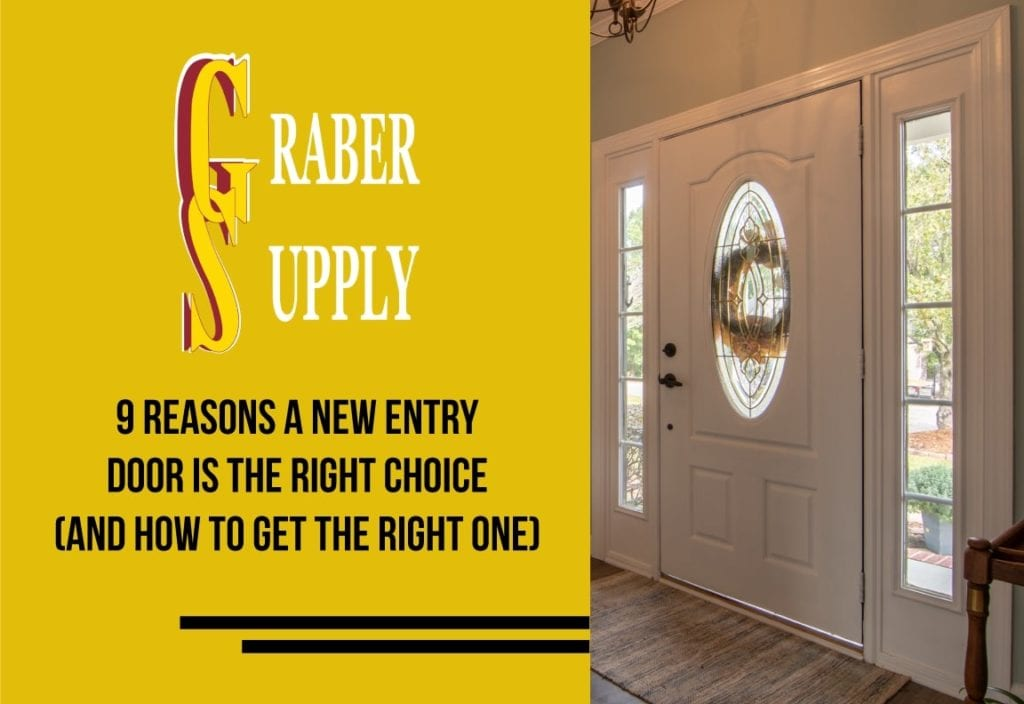 9 Reasons A New Home Entry Door Is The Right Choice (and how to choose the right one)! 1