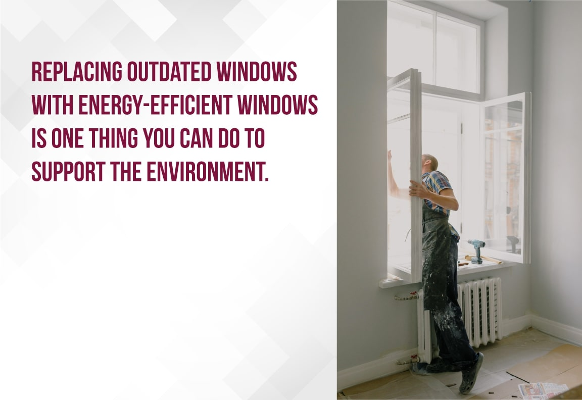 Support the environment with new windows