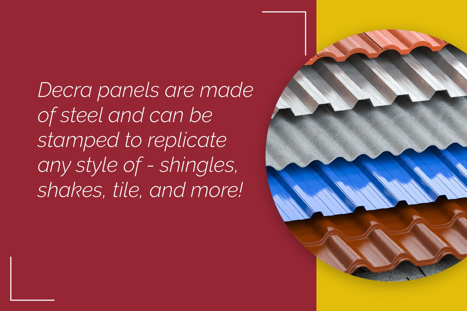 Decra metal can replicate many different styles of roofing