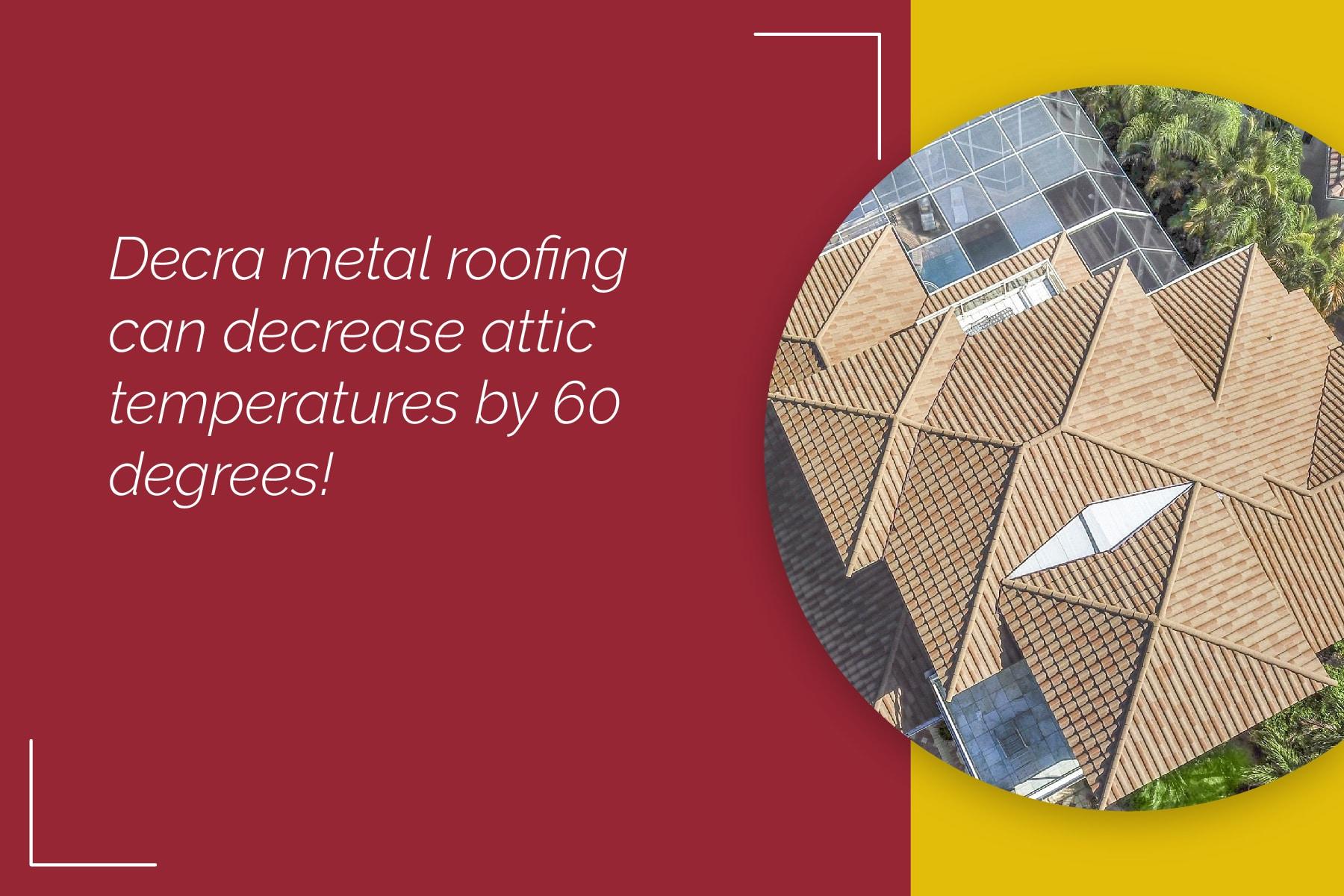 decrease attic temperatures with decra metal roofing