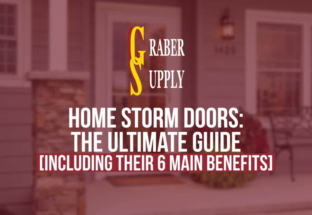 Home Storm Doors: The Ultimate Guide [including their 6 main benefits] 1