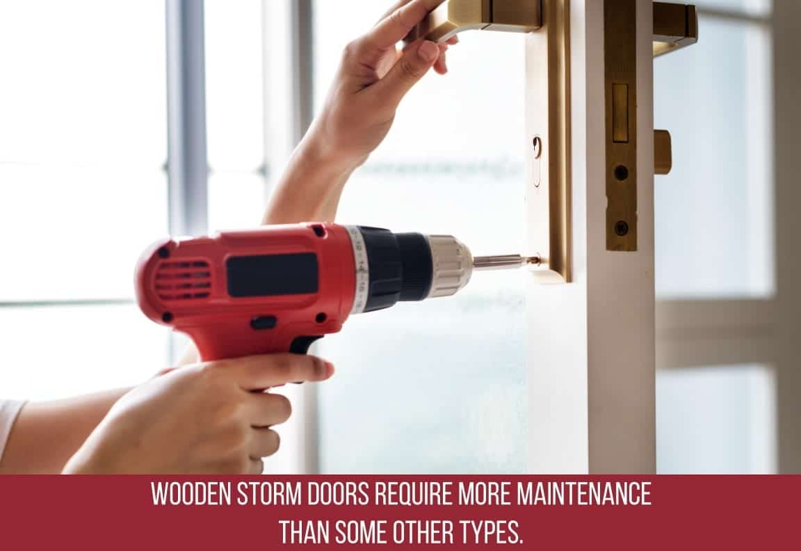 wooden storm doors require more maintenance than other types